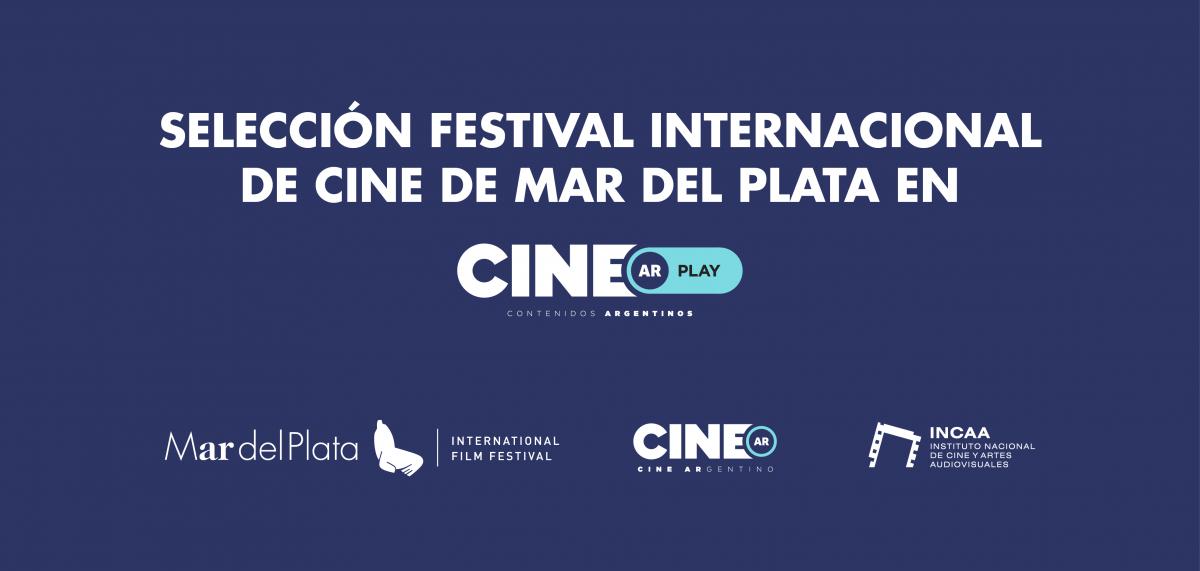 Ciclo Festival Internacional de Cine de Mar del Plata y CINE.AR